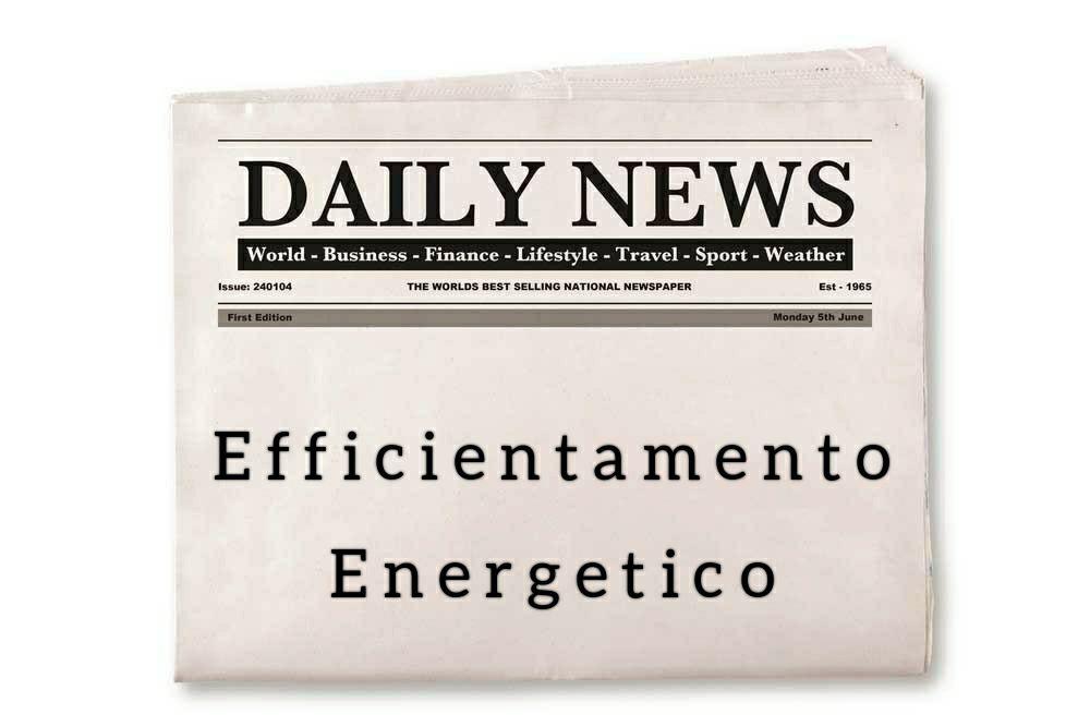 rassegna stampa efficientamento energetico